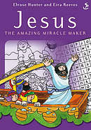 Jesus The Amazing Miracle Maker