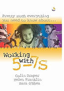 Working with 5-7's
