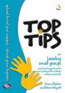 Top Tips On Leading Small Groups
