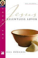 Jesus 101: Relentless lover
