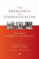 Emergence Of Evangelicalism The Pb