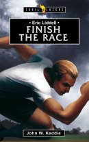 Eric Liddell  Finish The Race