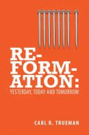 Reformation Yesterday Today And Tomor Pb