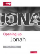 Jonah : Opening Up the Bible