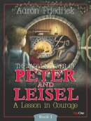 Adventures Of Peter And Leisle Book 1
