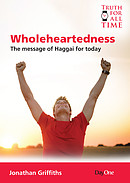 Wholeheartedness : A Message from Haggai for Today
