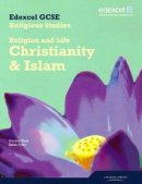Edexcel GCSE Religious Studies Unit 1A: Religion and Life - Christianity & Islam Stud Book Student Book Student Book