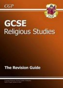 GCSE Religious Studies Revision Guide (with Online Edition) The Revision Guide