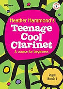 Teenage Cool Clarinet - Book 1 Student