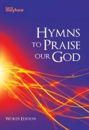 Hymns to Praise Our God - Words Edition