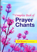 The Complete Book of Prayer Chants: Full Score