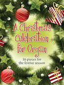A Christmas Celebration for Organ