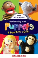 Performing with Puppets - A Puppeteer's Guide