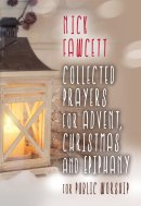 Collected Prayers For Advent, Christmas & Epiphany
