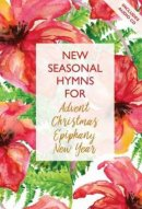 New Seasonal Hymns for Advent, Christmas, Epiphany, New Year