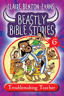 Beastly Bible Stories Volume 6