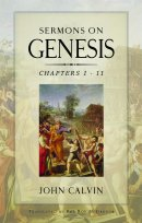 Sermons On Genesis Chapters 1 To 11