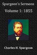 Spurgeon's Sermons Volume 1: 1855 - With Full Scriptural Index