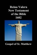 Reina Valera New Testament of the Bible 1602, Book of Matthew (Spanish)