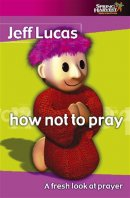 How Not to Pray