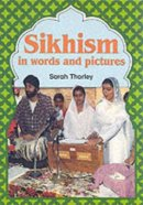 Sikhism In Words and Pictures