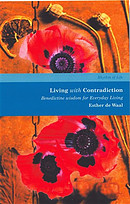 Living with Contradiction: Benedictine Wisdom for Everyday Living