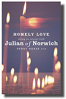 Homely Love: Going on retreat with Julian of Norwich