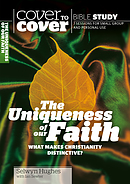 Cover to Cover Bible Study: Uniqueness of Our Faith