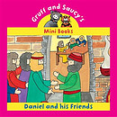 Gruff and Saucy - Daniel and his friends