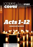 Cover-To-Cover Bible Study: Acts 1-12