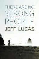 There Are No Strong People