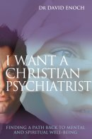 I Want a Christian Psychiatrist