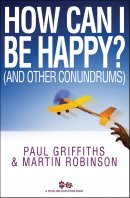 How Can I Be Happy? (and other conundrums)
