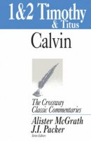 1,2 Timothy and Titus : Crossway Classic Commentaries