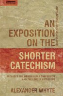 An Exposition of the Shorter Catechism