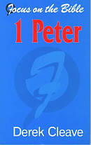 1 Peter : Focus on the Bible