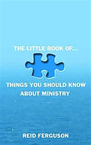 The Little Book of Things You Should Know About Ministry
