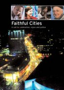 Faithful Cities : A Call for Celebration, Vision and Justice