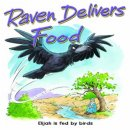 Raven Delivers Food