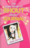 Something To Shout About Journal