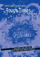 Youth Bible Study Guide: Tough Times
