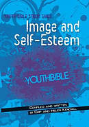Youth Bible Study Guide: Image And Self Esteem