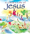 A Child's Life Of Jesus