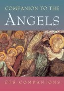 Catholic Truth Society Companion to the Angels