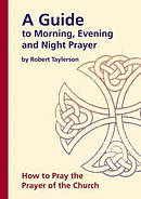 Guide to Morning, Evening and Night Prayer