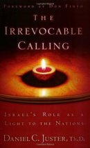 Irrevocable Calling : Israels Role As A Light To The Nations