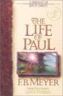 The Life of Paul: A Servant of Jesus Christ