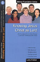 Knowing Jesus Christ as Lord: God\'s Purpose for Our Lives Through a Personal Relationship with Jesus