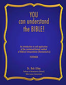 You Can Understand the Bible: An Introduction to and Application of the Contextual/Textual Method of Biblical Interpretation (Hermeneutics)