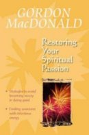 Restoring Your Spiritual Passion: A Pick-me-up for the Weary